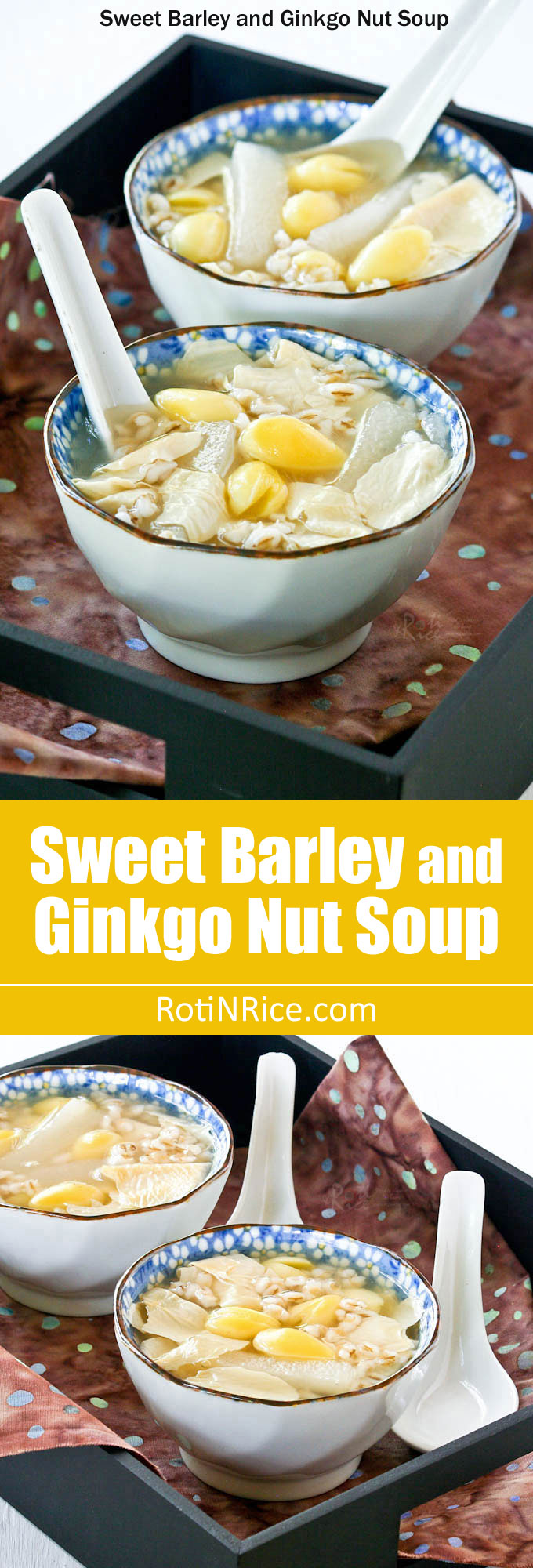 Sweet Barley and Ginkgo Nut Soup, a traditional Chinese dessert sweetened with candied winter melon. Other additions include beancurd sheets and quail eggs. | RotiNRice.com