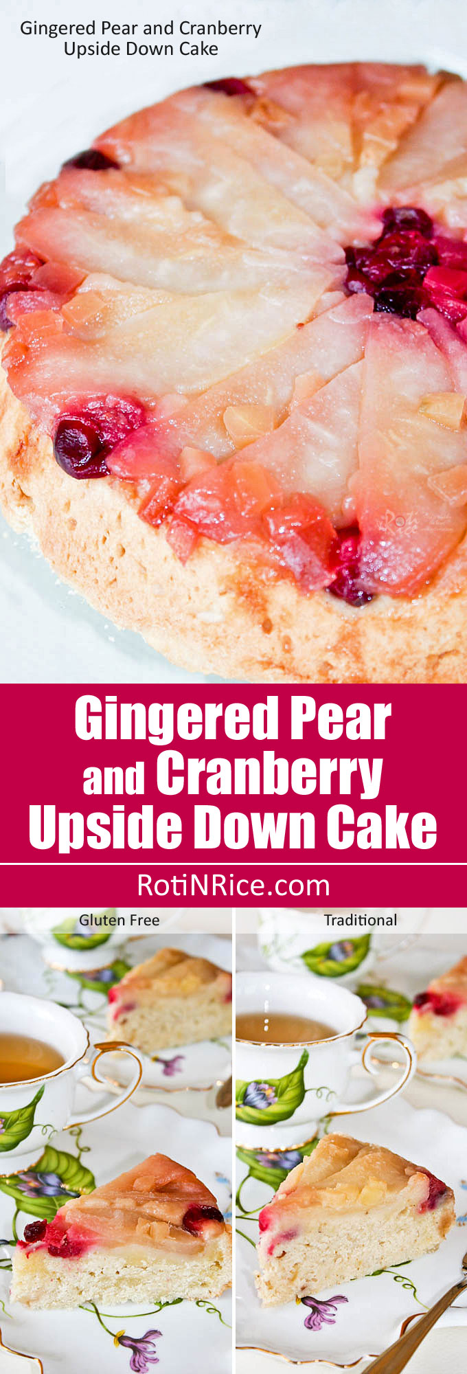 Warmly spiced Gingered Pear and Cranberry Upside Down Cake with gluten free and traditional flour options. Deliciously moist, festive, and perfect for all occasions. | RotiNRice.com