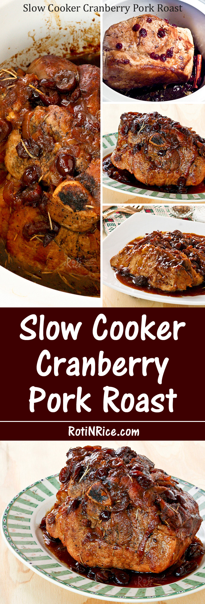Nothing beats coming home to a perfectly cooked Slow Cooker Cranberry Pork Roast dinner. It is moist, flavorful, and fall-apart tender. | RotiNRice.com
