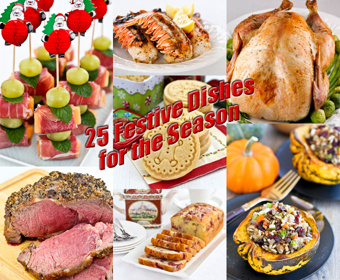 25 Festive Dishes for the Season with appetizers, salads, main dishes, side dishes, desserts, cakes, and cookies to choose from. | RotiNRice.com