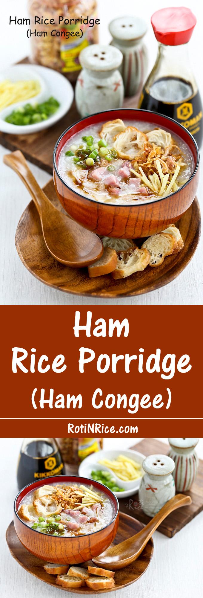 Use leftover bone-in ham to make this Ham Rice Porridge (Ham Congee ...