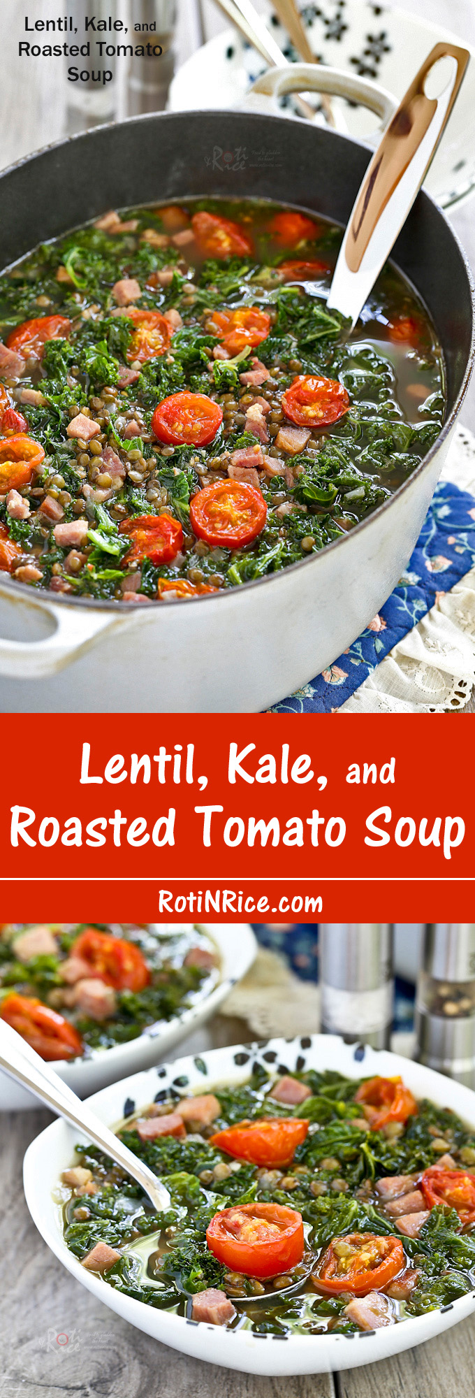 This Lentil, Kale, and Roasted Tomato Soup is super tasty and nutritious. Serve it as is or with crusty bread for a totally satisfying meal. | RotiNRice.com