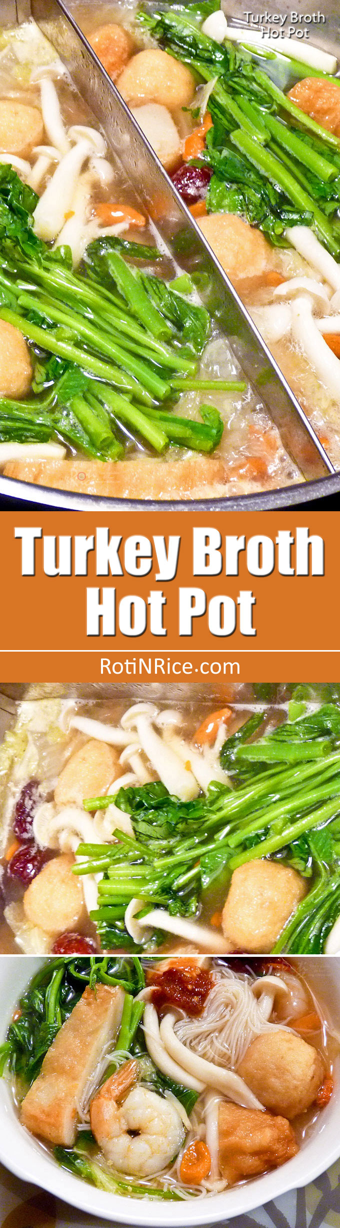 Use your leftover Thanksgiving turkey to make an amazing Turkey Broth Hot Pot. Perfect for another delicious family bonding time around the holiday table. | RotiNRice.com